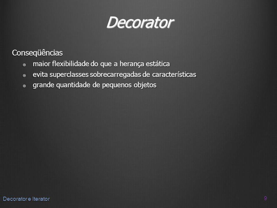 Decorator Conseqüências maior flexibilidade do que a herança estática