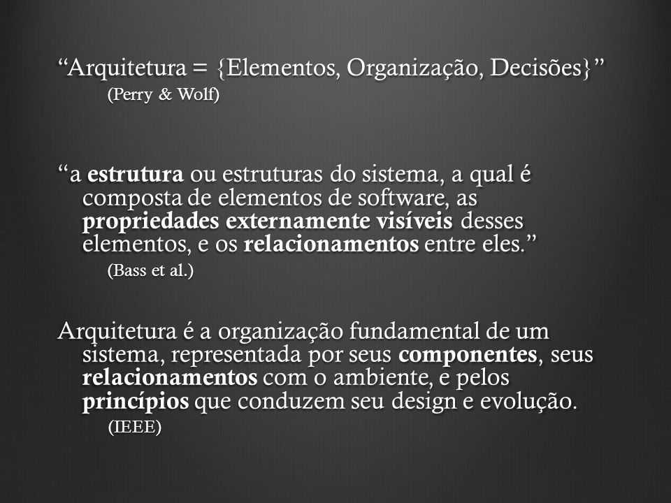 Arquitetura = {Elementos, Organização, Decisões}