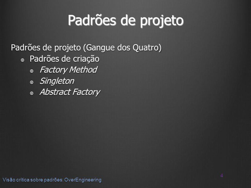 Padrões de projeto Padrões de projeto (Gangue dos Quatro)