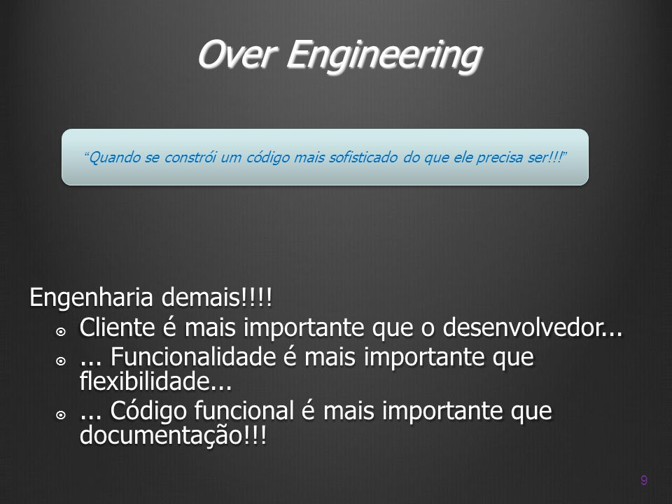 Over Engineering Engenharia demais!!!!
