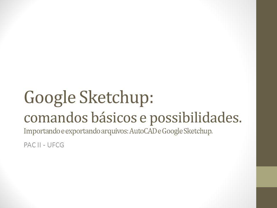 Google Sketchup: comandos básicos e possibilidades