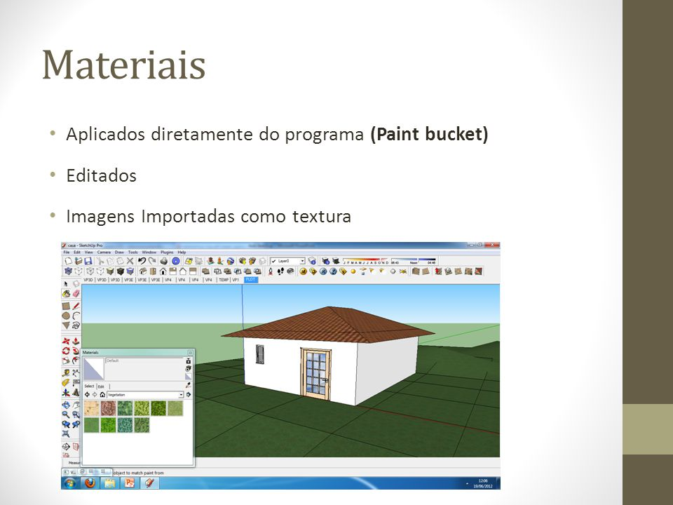Materiais Aplicados diretamente do programa (Paint bucket) Editados