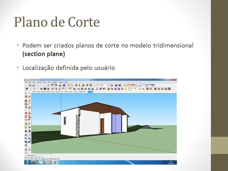 Plano de Corte Podem ser criados planos de corte no modelo tridimensional (section plane) Localização definida pelo usuário.