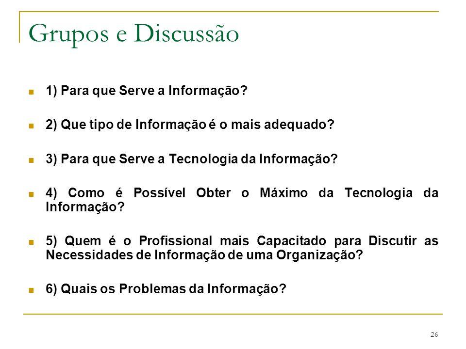 Grupos e Discussão 1) Para que Serve a Informação