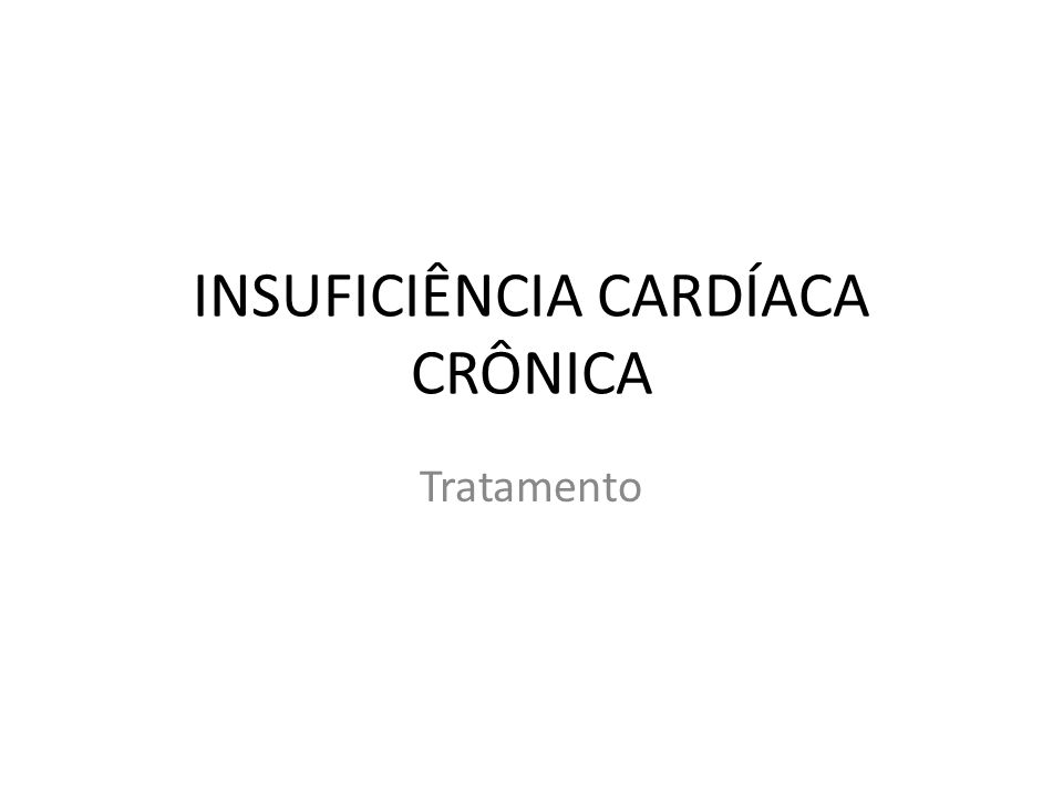 INSUFICIÊNCIA CARDÍACA CRÔNICA
