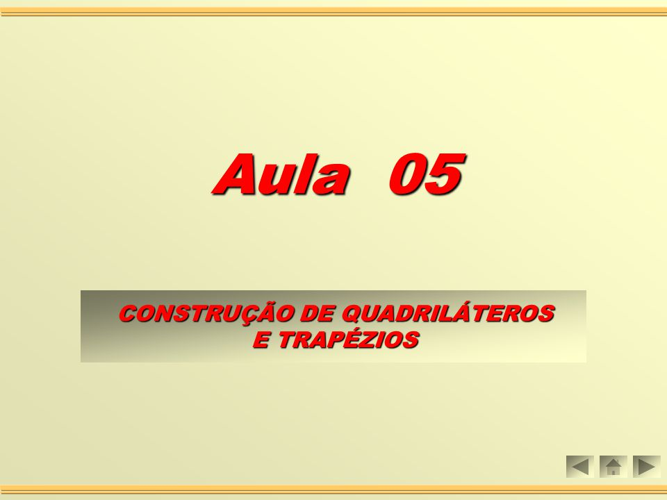 CONSTRUÇÃO DE QUADRILÁTEROS