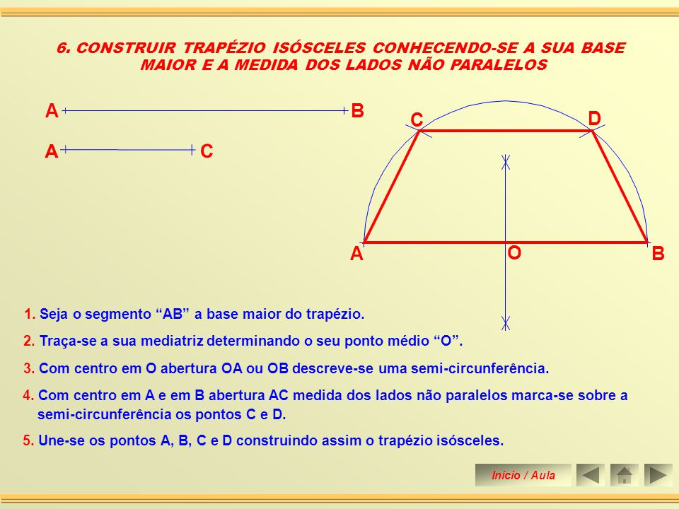 6. CONSTRUIR TRAPÉZIO ISÓSCELES CONHECENDO-SE A SUA BASE