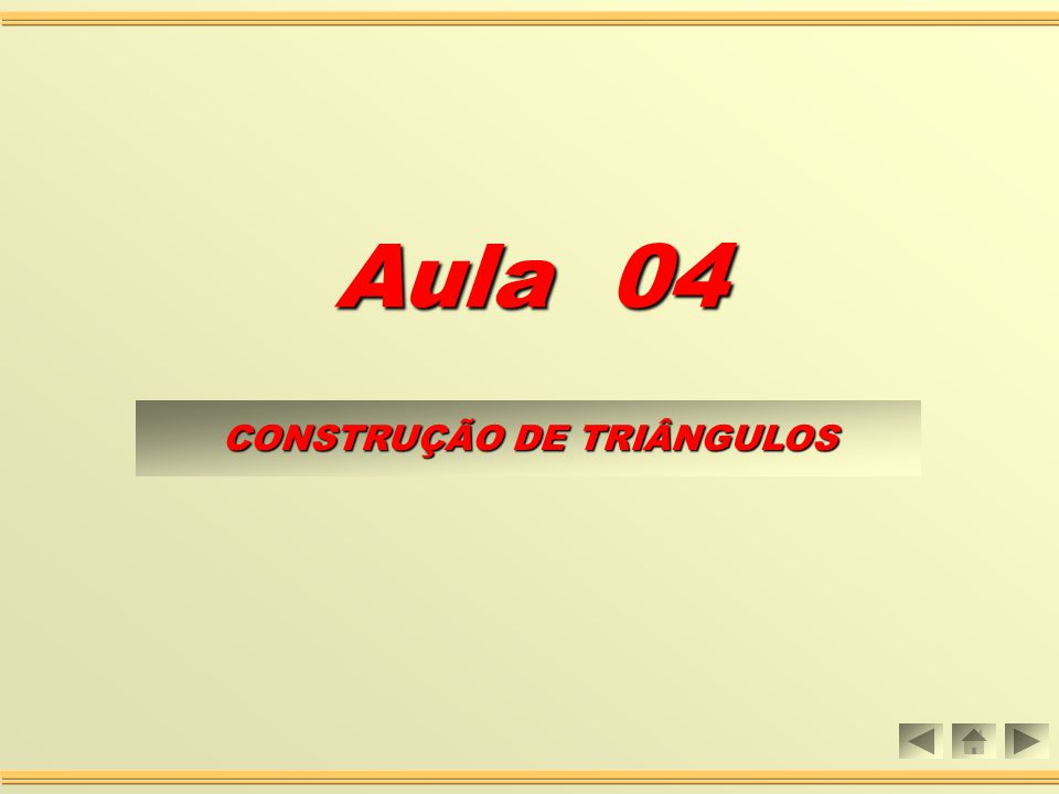 CONSTRUÇÃO DE TRIÂNGULOS