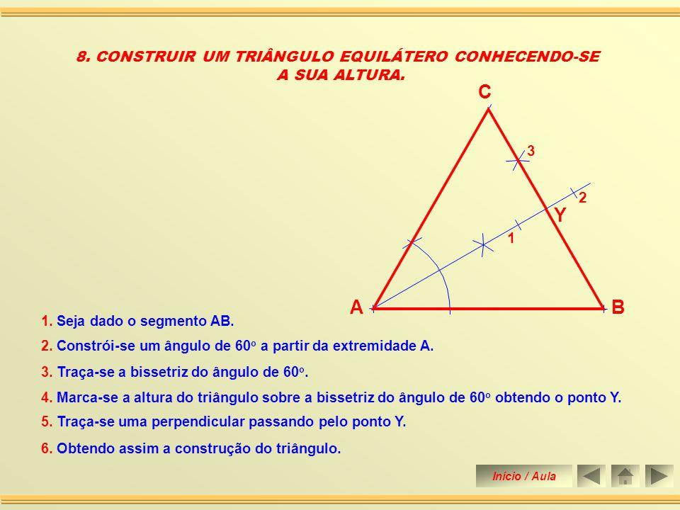 8. CONSTRUIR UM TRIÂNGULO EQUILÁTERO CONHECENDO-SE