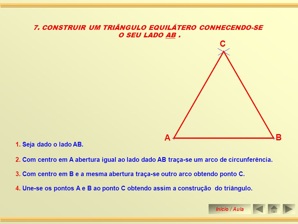 7. CONSTRUIR UM TRIÂNGULO EQUILÁTERO CONHECENDO-SE