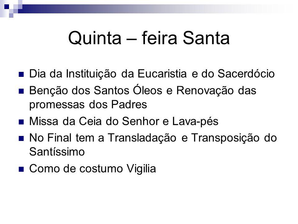 Quinta – feira Santa Dia da Instituição da Eucaristia e do Sacerdócio