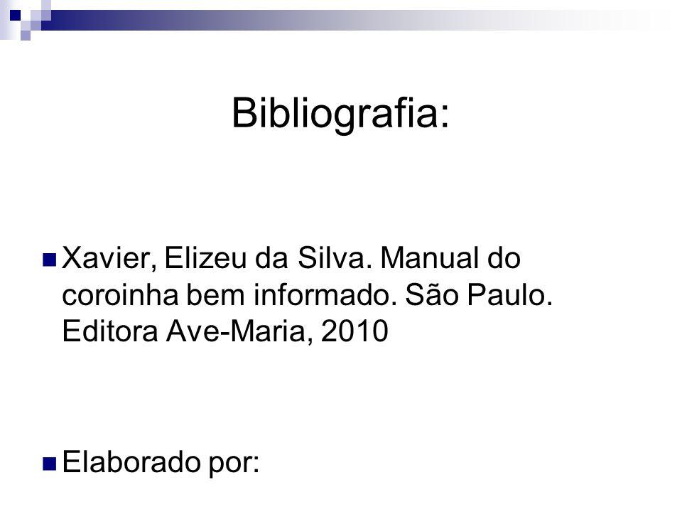 Bibliografia: Xavier, Elizeu da Silva. Manual do coroinha bem informado. São Paulo. Editora Ave-Maria, 2010.