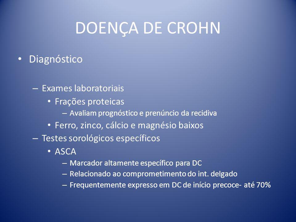 DOENÇA DE CROHN Diagnóstico Exames laboratoriais Frações proteicas