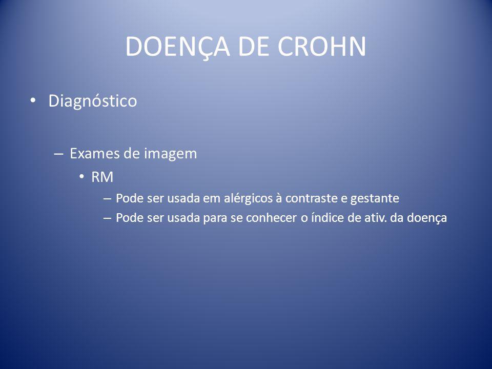 DOENÇA DE CROHN Diagnóstico Exames de imagem RM