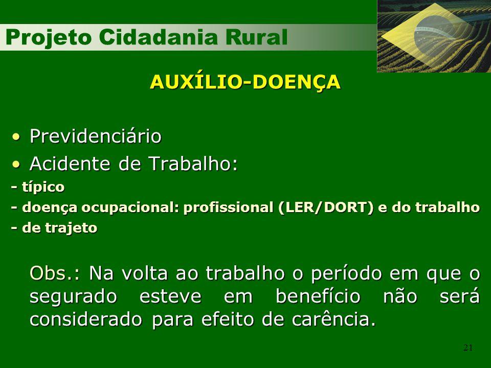 AUXÍLIO-DOENÇA Previdenciário Acidente de Trabalho: