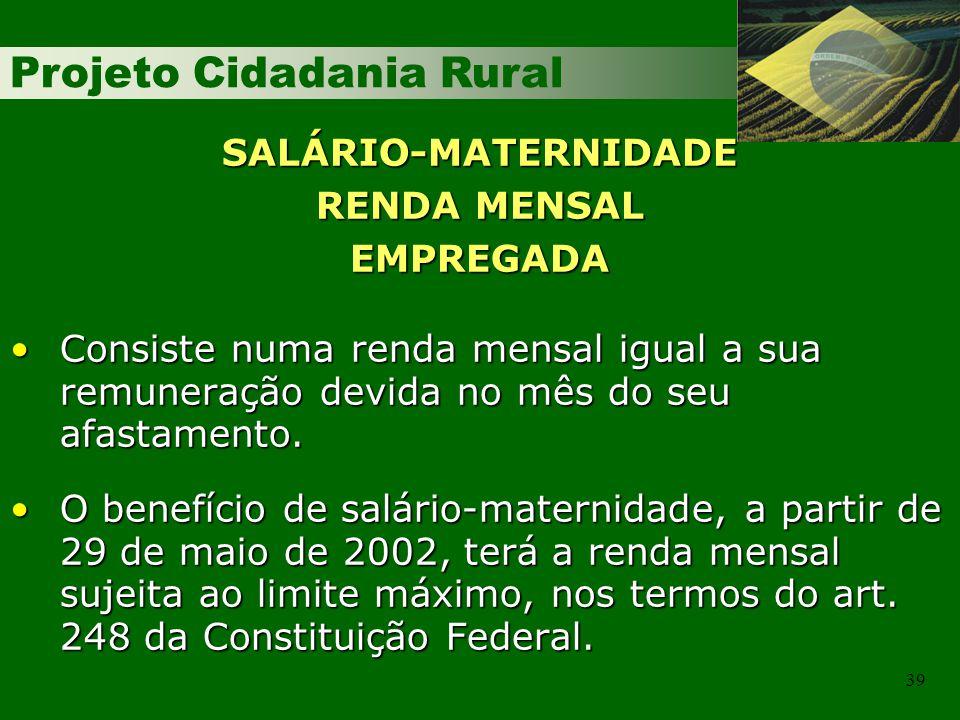 SALÁRIO-MATERNIDADE RENDA MENSAL EMPREGADA
