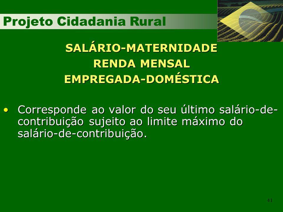 SALÁRIO-MATERNIDADE RENDA MENSAL EMPREGADA-DOMÉSTICA