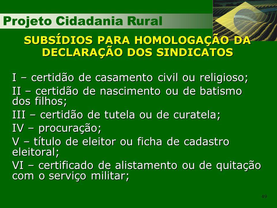 SUBSÍDIOS PARA HOMOLOGAÇÃO DA DECLARAÇÃO DOS SINDICATOS