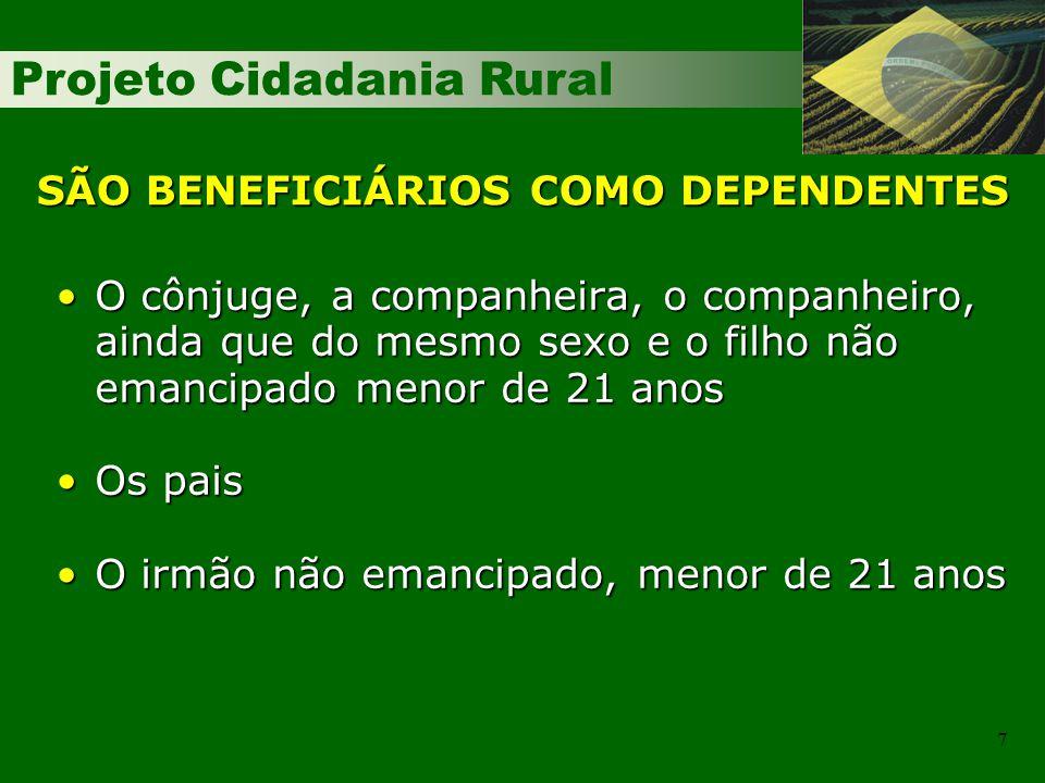 SÃO BENEFICIÁRIOS COMO DEPENDENTES