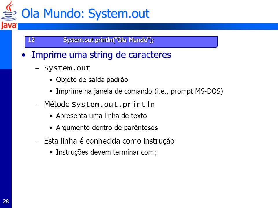 Ola Mundo: System.out Imprime uma string de caracteres System.out
