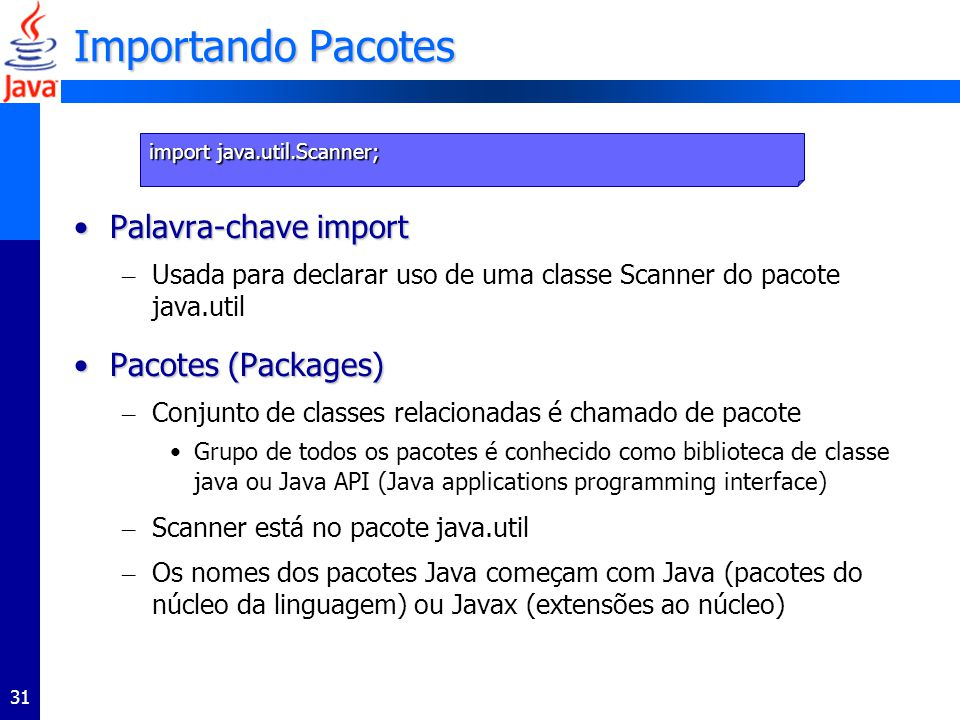 Importando Pacotes Palavra-chave import Pacotes (Packages)