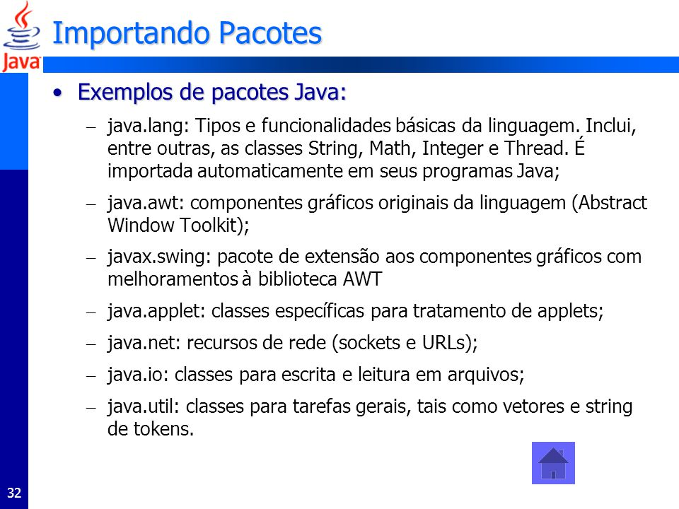 Importando Pacotes Exemplos de pacotes Java: