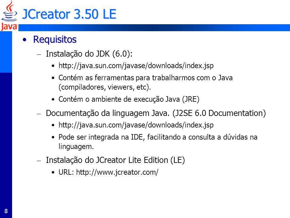 JCreator 3.50 LE Requisitos Instalação do JDK (6.0):