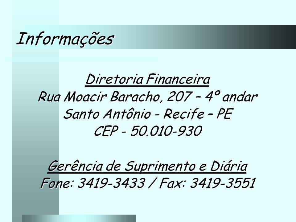 Informações Diretoria Financeira Rua Moacir Baracho, 207 – 4º andar