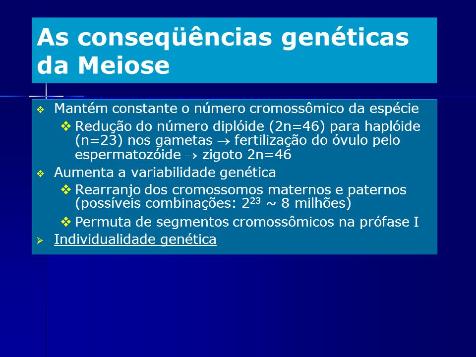 As conseqüências genéticas da Meiose
