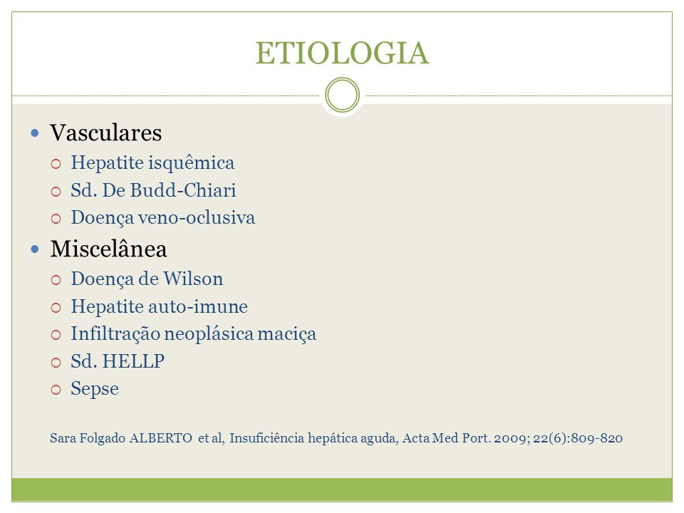 ETIOLOGIA Vasculares Miscelânea Hepatite isquêmica Sd. De Budd-Chiari