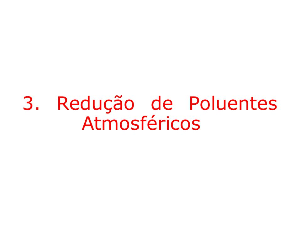 3. Redução de Poluentes Atmosféricos