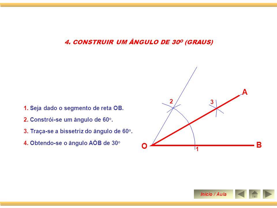4. CONSTRUIR UM ÂNGULO DE 30O (GRAUS)
