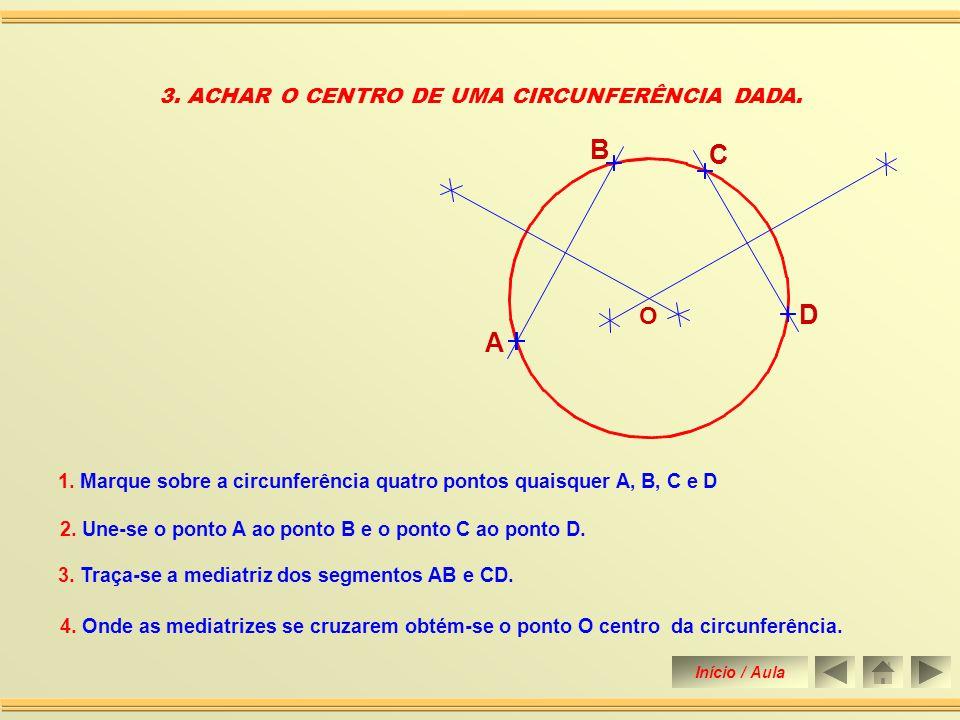 3. ACHAR O CENTRO DE UMA CIRCUNFERÊNCIA DADA.