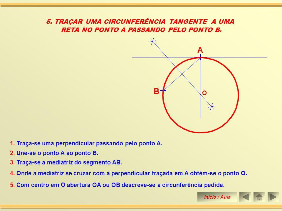 A B 5. TRAÇAR UMA CIRCUNFERÊNCIA TANGENTE A UMA
