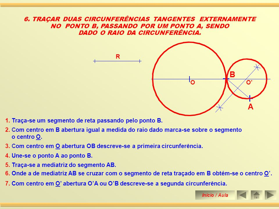 B A 6. TRAÇAR DUAS CIRCUNFERÊNCIAS TANGENTES EXTERNAMENTE
