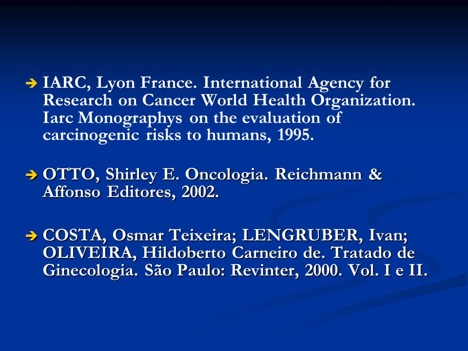 IARC, Lyon France. International Agency for Research on Cancer World Health Organization. Iarc Monographys on the evaluation of carcinogenic risks to humans, 1995.