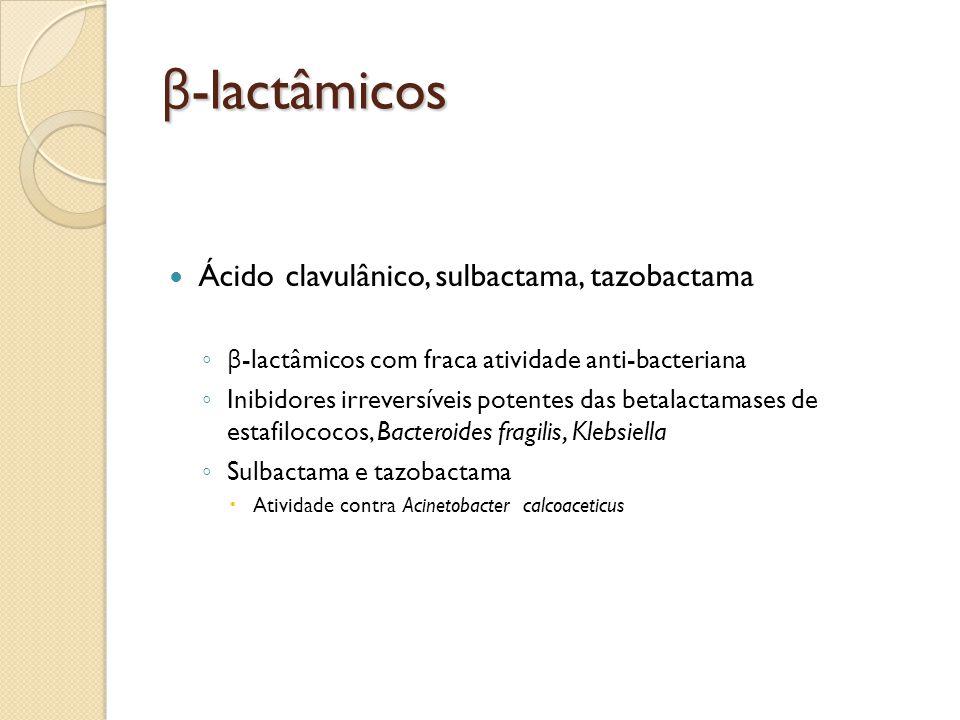 β-lactâmicos Ácido clavulânico, sulbactama, tazobactama