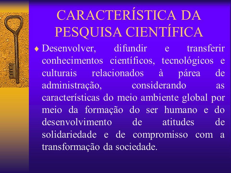 CARACTERÍSTICA DA PESQUISA CIENTÍFICA