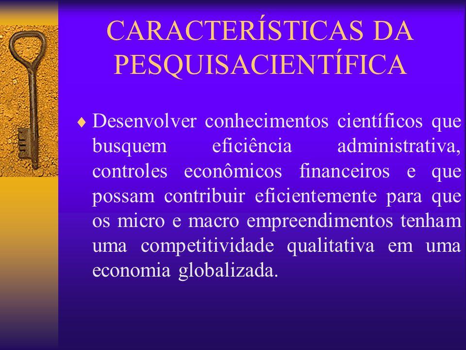 CARACTERÍSTICAS DA PESQUISACIENTÍFICA