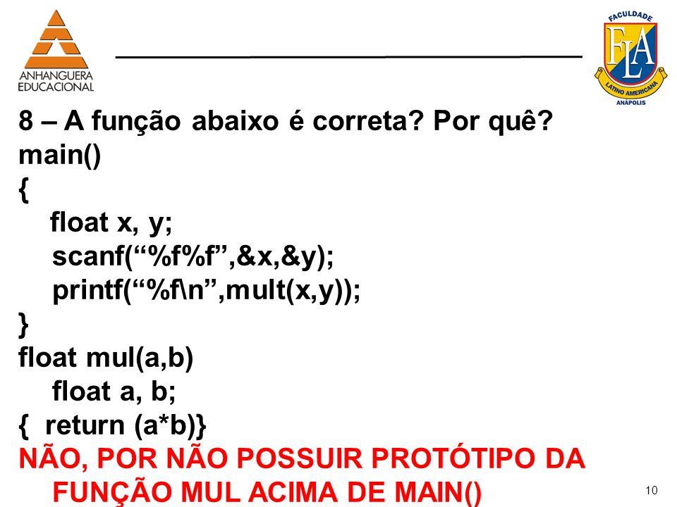 8 – A função abaixo é correta Por quê main() {
