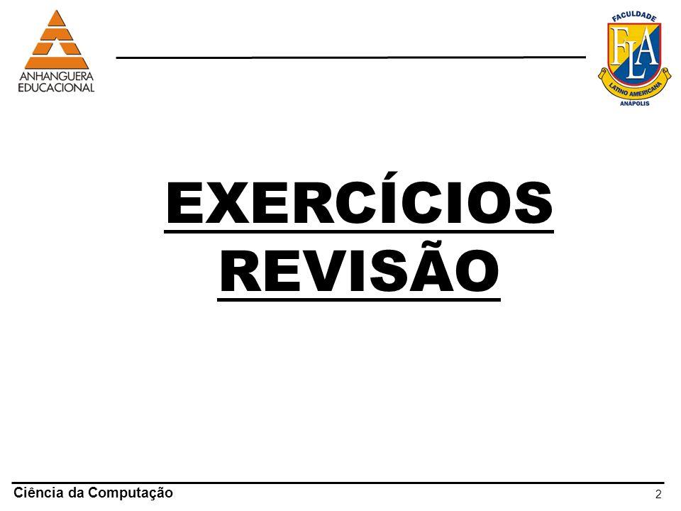 EXERCÍCIOS REVISÃO Ciência da Computação 2