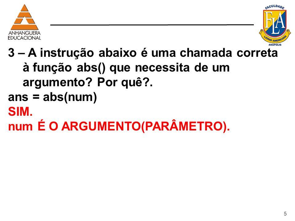num É O ARGUMENTO(PARÂMETRO).