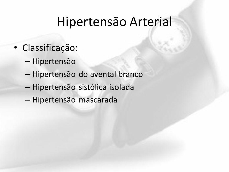 Hipertensão Arterial Classificação: Hipertensão