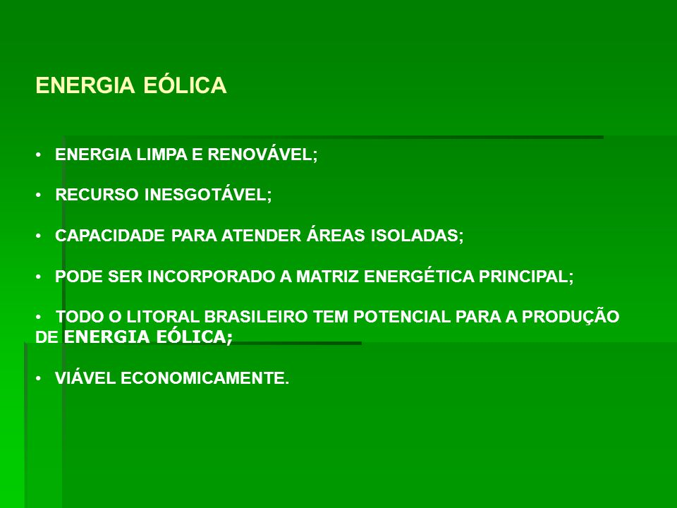 ENERGIA EÓLICA ENERGIA LIMPA E RENOVÁVEL; RECURSO INESGOTÁVEL;