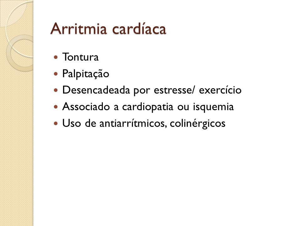 Arritmia cardíaca Tontura Palpitação
