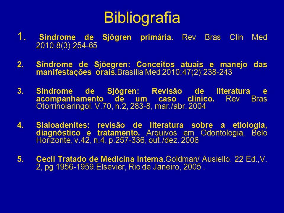 Bibliografia Síndrome de Sjögren primária. Rev Bras Clin Med 2010;8(3):254-65.