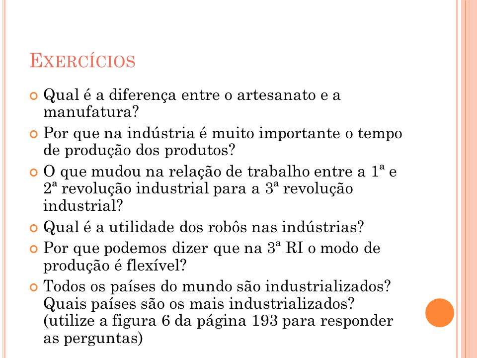 Exercícios Qual é a diferença entre o artesanato e a manufatura