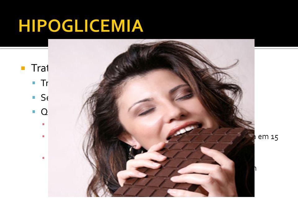 HIPOGLICEMIA Tratamento Tratar tumor causador