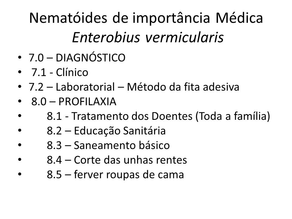 Nematóides de importância Médica Enterobius vermicularis