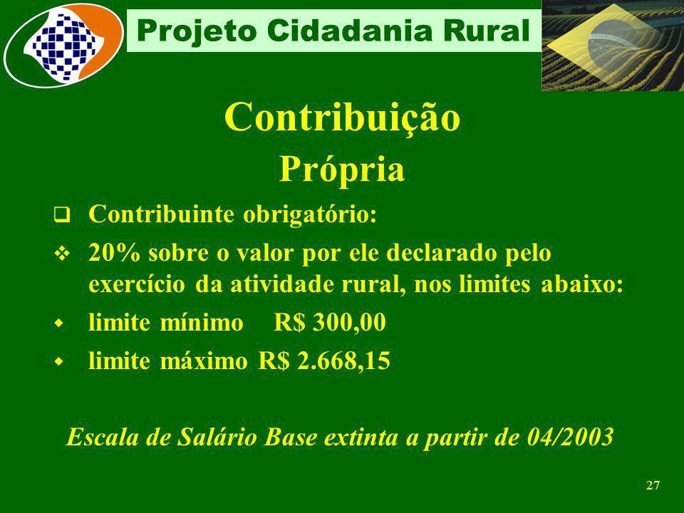 Contribuição Própria Contribuinte obrigatório: